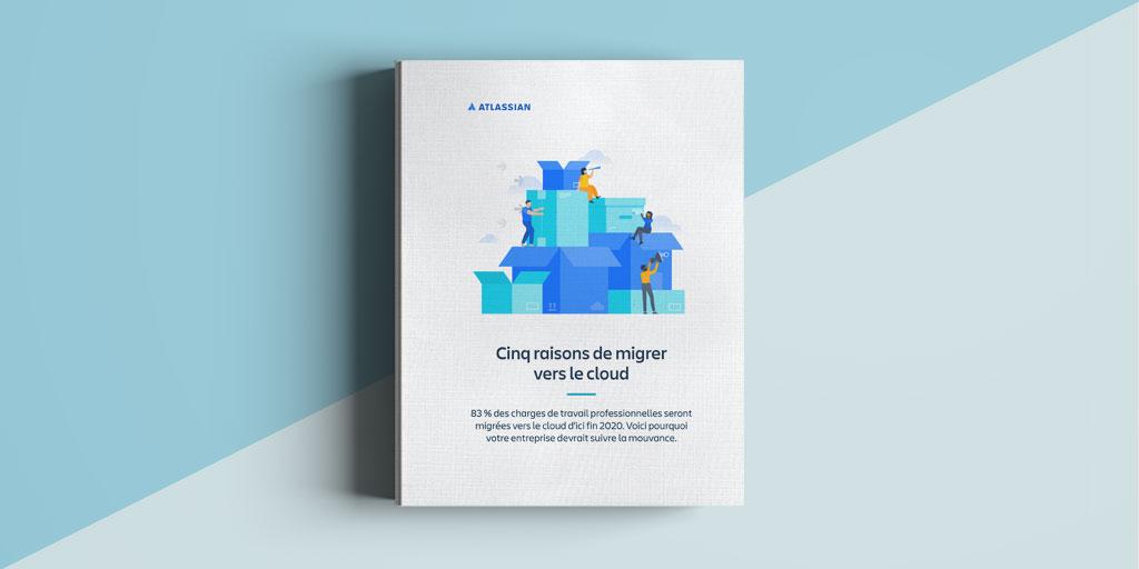 5 raisons de migrer vos solutions Atlassian vers le Cloud