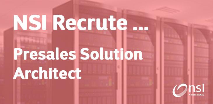 NSI recrute : Presales Solution Architect (H/F)