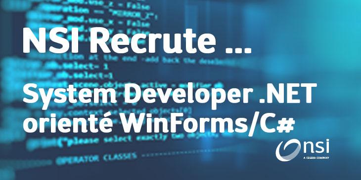 NSI recrute : System Developer .NET orienté WinForms/C# (H/F)