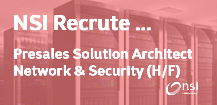 NSI recrute : Presales Solution Architect Network & Security