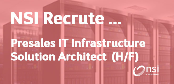 NSI recrute : Presales IT Infrastructure Solution Architect