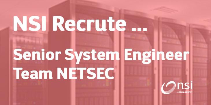 NSI recrute : Senior System Engineer Team NETSEC (H/F)
