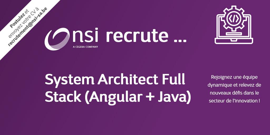 NSI recrute : System Architect Full Stack (Angular + Java)