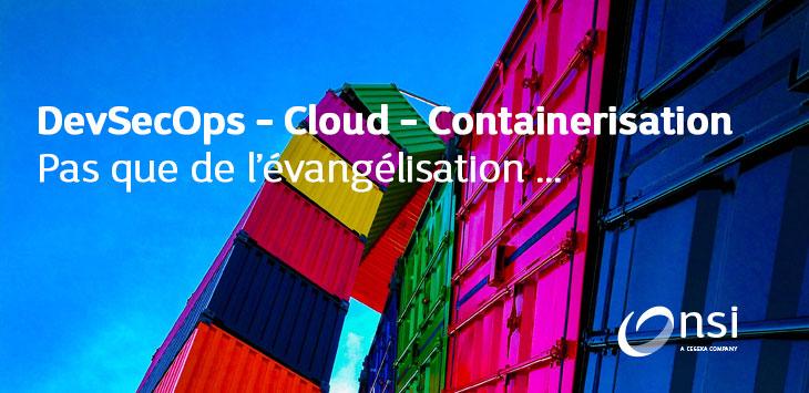 DevSecOps – Cloud – Containerisation : pas que de l'évangélisation