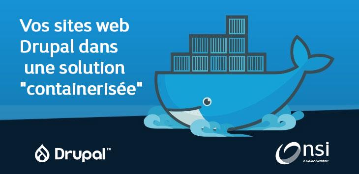 Drupal Container Solution : les avantages de la containerisation